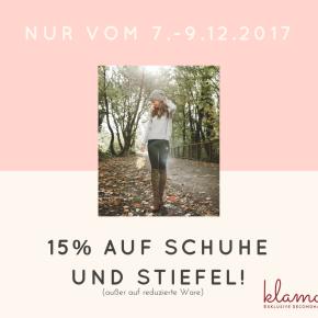 Nur heute bis Samstag: 15% Rabatt auf Schuhe undStiefel!